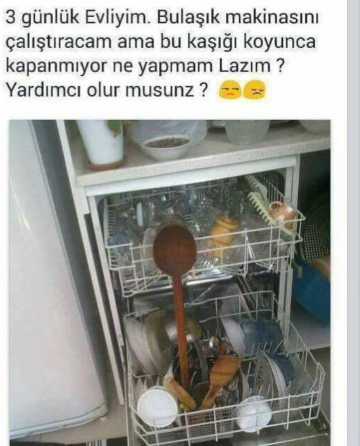 1 . Kocası eve gelmeden bulaşık makinasını çalıştırması lazım.